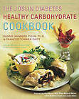 The Joslin Diabetes Healthy Carbohydrate Cookbook / Bonnie Sanders Polin and Frances Towner Giedt, with the Nutrition Services Staff at the Joslin Diabetes Center ; Foreword by Alan C. Moses by B. Sanders (Paperback, 2001)