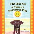 MR Sun Smiles Down on Friends in a Small Corner of Africa by Maria Ramsay (Paperback / softback, 2012)