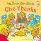 The Berenstain Bears Give Thanks by Zondervan (Paperback, 2009)