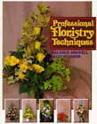 Professional Floristry Techniques by Malcolm Ashwell, Sally Pearson (Hardback, 1994)