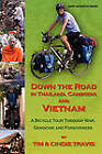 Down the Road in Thailand, Cambodia and Vietnam by Tim Travis, Cindie Travis (Paperback / softback, 2010)
