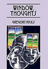 Window, Thoughts by Gregory Hicks (Hardback, 2011)