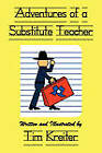 Adventures of a Substitute Teacher by Tim Kreiter (Paperback / softback, 2011)