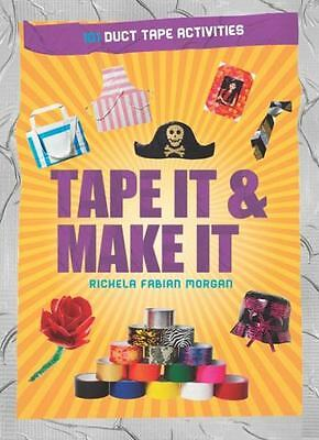 TAPE IT AND MAKE IT 101 Duct Tape Activities Cory Beemish NEW book Crafts Duck
