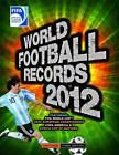 FIFA World Football Records: 2012 by Keir Radnedge (Hardback, 2011)