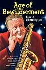 Age of Bewilderment by David Sherrington (Paperback, 2011)