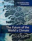 The Future of the World's Climate by Elsevier Science Publishing Co Inc (Hardback, 2011)