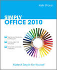 Simply Office 2010 by Kate Shoup (Paperback, 2010)