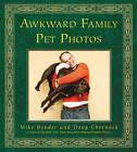 Awkward Family Pet Photos by Mike Bender, Doug Chernack (Hardback, 2011)