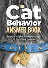 The Cat Behavior Answer Book: Practical Insights and Proven Solutions for Your Feline Questions by Arden Moore (Paperback, 2007)