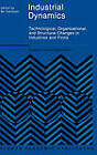 Industrial Dynamics: Technological, Organizational and Structural Changes in Industries and Firms by Kluwer Academic Publishers (Hardback, 1989)