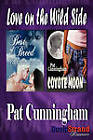 Love on the Wild Side [Coyote Moon: Best of Breed] (Bookstrand Publishing Romance) by Pat Cunningham (Paperback / softback, 2011)