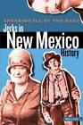 Speaking Ill of the Dead: Jerks in New Mexico History by Sam Lowe (Paperback, 2012)