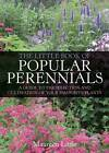 The Little Book of Popular Perennials: A Guide to the Selection and Cultivation of Your Favourite Plants by Maureen Little (Paperback, 2013)