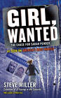 Girl, Wanted: The Chase for Sarah Pender by Steve Miller (Paperback, 2011)