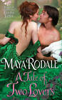 A Tale of Two Lovers by Maya Rodale (Paperback, 2011)