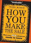 How You Make the Sale: What Every New Salesperson Needs to Know by Frank McNair (Paperback / softback, 2005)