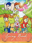 Spring Break Adventure by Jessica Yellowknife (Paperback, 2011)