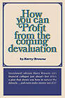 How You Can Profit from the Coming Devaluation by Harry Browne (Paperback / softback, 2010)