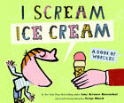 I Scream! Ice Cream!: A Book of Wordles by Amy Krouse Rosenthal (Hardback, 2013)