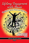 Lifelong Engagement with Music: Benefits for Mental Health & Well-Being by Nova Science Publishers Inc (Paperback, 2012)
