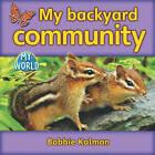 My Backyard Community by Bobbie Kalman (Paperback, 2010)