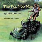 The Pop Pop Man by Paul Doerner (Paperback, 2009)