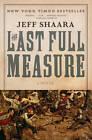 The Last Full Measure by Jeff Shaara (Paperback, 2000)