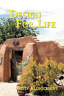 Design For Life by Betty Kleinschmidt (Paperback, 2010)