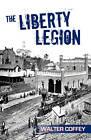 The Liberty Legion by Walter Coffey (Paperback / softback, 2008)