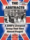THE ABSTRACTS - A 1960's LIVERPOOL GROUP THAT TIME ALMOST FORGOT! (BLACK & WHITE EDITION) by TheValueGuide (Paperback, 2011)