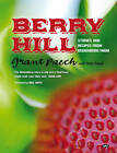 Berry Hill: Stories and Recipes from Beerenberg Farm by Grant Paech (Hardback, 2012)