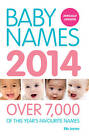 Baby Names 2014: Over 8,000 of this year's favourite names by Ella Joynes (Paperback, 2013)