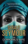 The Corporal's Wife by Gerald Seymour (Hardback, 2013)