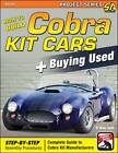 How to Build Cobra Kit Cars + Buying Used: Step-by-Step Assembly Procedures. Complete Guide to Cobra Kit Manufacturers by Brian D. Smith (Paperback, 2012)