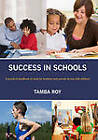 Success in Schools: A Practical Handbook of Tools for Teachers and Parents to Use with Children by Tamba Roy (Paperback, 2012)