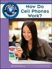 How Do Cell Phones Work? by Debra Voege, Richard Hantula (Hardback, 2009)
