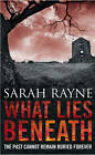 What Lies Beneath by Sarah Rayne (Paperback, 2011)