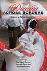 Dancing across Borders: Danzas y Bailes Mexicanos by University of Illinois Press (Paperback, 2009)