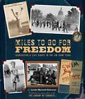 Miles to Go for Freedom by Linda Barrett Osborne (Hardback, 2012)