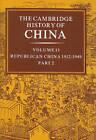 The Cambridge History of China: Volume 13, Republican China 1912-1949, Part 2 by Cambridge University Press (Hardback, 1986)