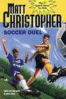 Soccer Duel by Matt Christopher (Paperback, 2000)