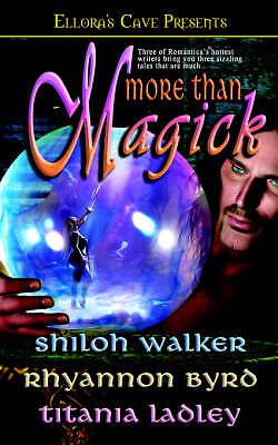 (Good)-More Than Magick (Paperback)-Titania Ladley,Shiloh Walker,Rhyannon Byrd-1
