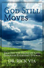 God Still Moves by Rick L Via (Paperback / softback, 2008)