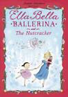 Ella Bella Ballerina and the Nutcracker by James Mayhew (Hardback, 2012)