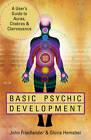 Basic Psychic Development: A User's Guide to Auras, Chakras & Clairvoyance by Gloria Hemsher, John Friedlander (Paperback, 2012)