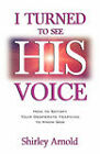I Turned to See His Voice by Shirley Arnold (Paperback / softback, 2001)