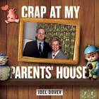 Crap at My Parents' House by Joel Dovev (Paperback, 2011)