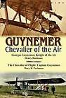Guynemer: Chevalier of the Air by Mary R Parkman, Henry Bordeaux (Hardback, 2011)