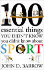 100 Essential Things You Didn't Know You Didn't Know About Sport by John D. Barrow (Hardback, 2012)
